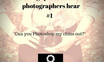 Things Professional Photographers Hear